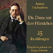 Cover-Bild zu Anton Tschechow: Die Dame mit dem Hündchen - und weitere Meisterwerke (Audio Download) von Tschechow, Anton