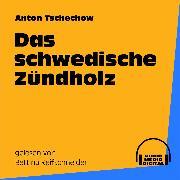 Cover-Bild zu Das schwedische Zündholz (Audio Download) von Tschechow, Anton