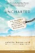 Cover-Bild zu Uncharted: The Journey Through Uncertainty to Infinite Possibility von Baron-Reid, Colette