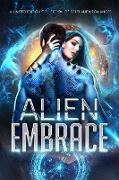 Cover-Bild zu Alien Embrace: A Limited Edition Collection of Sci Fi Alien Romances (eBook) von Kyle, Celia
