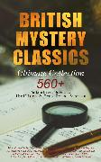 Cover-Bild zu BRITISH MYSTERY CLASSICS - Ultimate Collection: 560+ Detective Novels, Thrillers & True Crime Stories (eBook) von Doyle, Arthur Conan