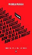 Cover-Bild zu Murgia, Michela: How to Be a Fascist