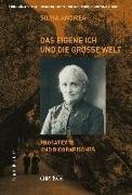 Cover-Bild zu Ausgewählte Werke / Das eigene Ich und die grosse Welt von Andrea, Silvia