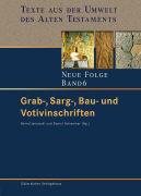 Cover-Bild zu Bd. 6: Grab-, Sarg-, Bau- und Votivinschriften - Texte aus der Umwelt des Alten Testaments. Neue Folge von Janowski, Bernd (Hrsg.)