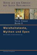 Cover-Bild zu Bd. 8: Weisheitstexte, Mythen und Epen - Texte aus der Umwelt des Alten Testaments. Neue Folge von Janowski, Bernd (Hrsg.)