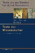 Cover-Bild zu Bd. 9: Texte zur Wissenskultur - Texte aus der Umwelt des Alten Testaments. Neue Folge von Janowski, Bernd (Hrsg.)