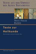 Cover-Bild zu Bd. 5: Texte zur Heilkunde - Texte aus der Umwelt des Alten Testaments. Neue Folge von Janowski, Bernd (Hrsg.)