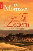Cover-Bild zu Im Tal der roten Zedern von Morrissey, Di