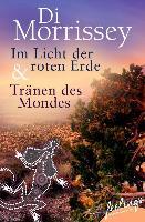 Cover-Bild zu Im Licht der roten Erde + Tränen des Mondes (eBook) von Morrissey, Di