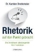 Cover-Bild zu Rhetorik auf den Punkt gebracht von Bredemeier, Karsten