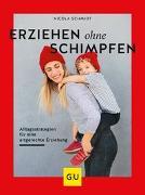 Cover-Bild zu Erziehen ohne Schimpfen von Schmidt, Nicola