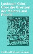 Cover-Bild zu Lessing, Gotthold Ephraim: Laokoon: Oder, Über die Grenzen der Malerei und Poesie (eBook)
