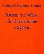 Cover-Bild zu Lessing, Gotthold Ephraim: Nathan der Weise. Ein dramatisches Gedicht (eBook)