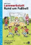 Cover-Bild zu Lernwerkstatt: Rund um Fußball von Jansen, Lukas