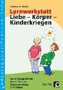 Cover-Bild zu Lernwerkstatt: Körper - Liebe - Kinderkriegen von Möckel, Andreas