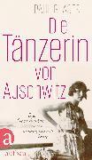 Cover-Bild zu Die Tänzerin von Auschwitz (eBook) von Glaser, Paul