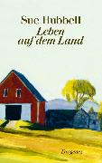 Cover-Bild zu Leben auf dem Land (eBook) von Hubbell, Sue