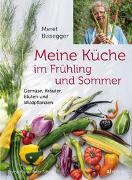 Cover-Bild zu Meine Küche im Frühling und Sommer von Bissegger, Meret
