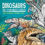 Cover-Bild zu Marx, Jonny: Dinosaurs and Other Beastly Beasts: Facts to Discover, Pictures to Color