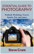 Cover-Bild zu Essential Guide To Photography - Portrait, Wedding, Travel, Sports, Pet, And More (eBook) von Cram, Steve