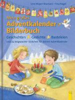 Cover-Bild zu Mein großes Adventkalender-Bilderbuch von Mayer-Skumanz, Lene