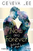 Cover-Bild zu Now and Forever - Weil ich dich liebe (eBook) von Lee, Geneva