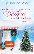 Cover-Bild zu Weihnachten in der kleinen Bäckerei am Strandweg (eBook) von Colgan, Jenny