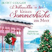 Cover-Bild zu Weihnachten in der kleinen Sommerküche am Meer (Audio Download) von Colgan, Jenny