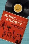 Cover-Bild zu Music in the Age of Anxiety von Wierzbicki, James