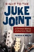 Cover-Bild zu Right to the Juke Joint von Mullen, Patrick