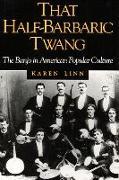 Cover-Bild zu That Half-Barbaric Twang von Linn, Karen