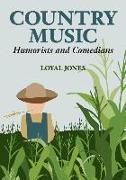 Cover-Bild zu Country Music Humorists and Comedians von Jones, Loyal