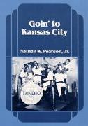 Cover-Bild zu Goin' to Kansas City von Pearson, Nathan W.