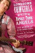Cover-Bild zu Lonesome Cowgirls and Honky Tonk Angels von McCusker, Kristine M.