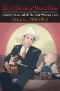 Cover-Bild zu Don't Get Above Your Raisin' von Malone, Bill C