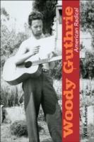 Cover-Bild zu Woody Guthrie, American Radical von Kaufman, Will