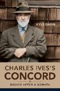 Cover-Bild zu Charles Ives's Concord von Gann, Kyle