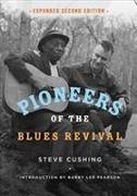 Cover-Bild zu Pioneers of the Blues Revival von Cushing, Steve