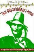 Cover-Bild zu 'Twas Only an Irishman's Dream von Williams, William H.