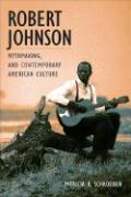 Cover-Bild zu Robert Johnson, Mythmaking, and Contemporary American Culture von Schroeder, Patricia R.