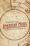 Cover-Bild zu Rethinking American Music von Browner, Tara (Hrsg.)