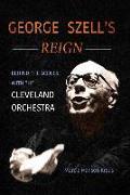 Cover-Bild zu George Szell's Reign von Kraus, Marcia Hansen