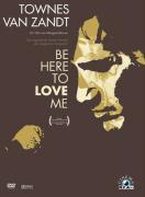 Cover-Bild zu Townes van Zandt - Be here to love me von Howard, Don (Ausw.)