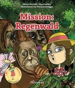 Cover-Bild zu Mission: Regenwald von Pecorelli, Alfonso