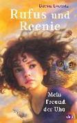 Cover-Bild zu Rufus und Reenie - Mein Freund, der Uhu von Lorentz, Dayna