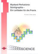 Cover-Bild zu Myokard-Perfusions-Szintigraphie - Ein Leitfaden für die Praxis von Lindner, Oliver