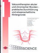 Cover-Bild zu Vakuumtherapien akuter und chronischer Wunden - Praktische Durchführung und wissenschaftliche Hintergründe von Dissemond, Joachim (Hrsg.)