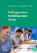 Cover-Bild zu Prüfungstrainer Notfallsanitäter Heute (eBook) von Klausmeier, Matthias