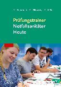 Cover-Bild zu Prüfungstrainer Notfallsanitäter Heute von Klausmeier, Matthias