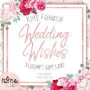 Cover-Bild zu Wedding Wishes - Vernunft oder Liebe (Audio Download) von Franklin, Kate
